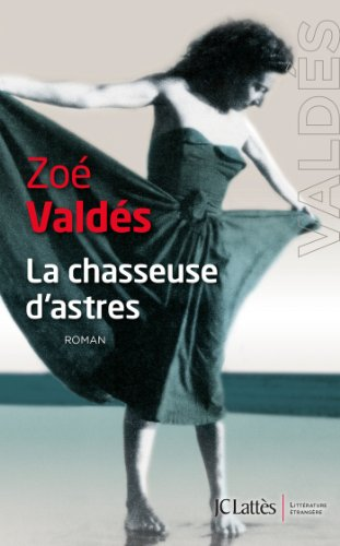 9782709642620: La Chasseuse d'astres (Littérature étrangère)