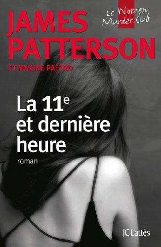 La 11e et derni?re heure: James Patterson