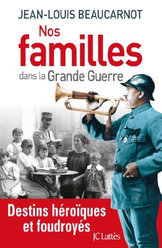 NOS FAMILLES DANS LA GRANDE GUERRE: BEAUCARNOT JEAN-LOUIS