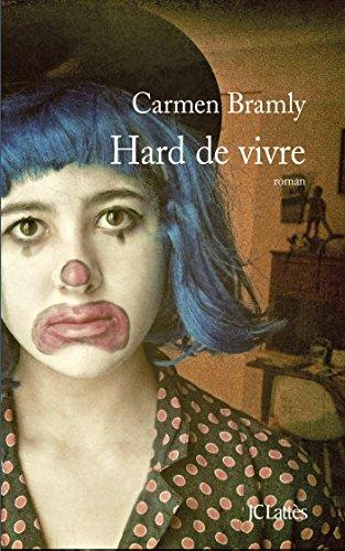 Hard de vivre: Carmen Bramly