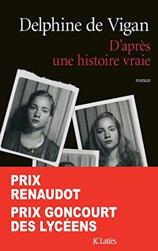 9782709648523: D'après une histoire vraie - Prix Renaudot et Prix Goncourt des Lycéens 2015