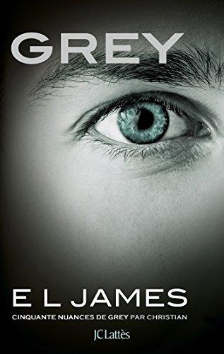 Grey - Cinquante nuances de Grey par: E L James
