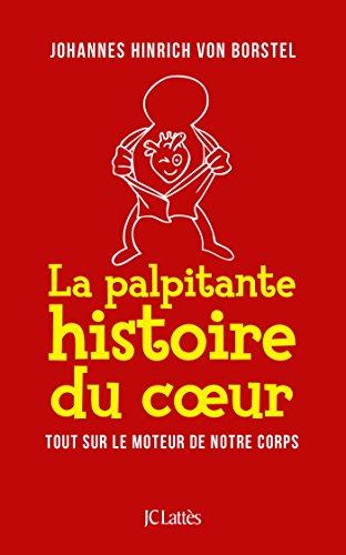 PALPITANTE HISTOIRE DU COEUR (LA): VON BORSTEL JOHANNES HINRIC