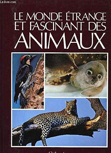 9782709801843: Le monde étrange et fascinant des animaux