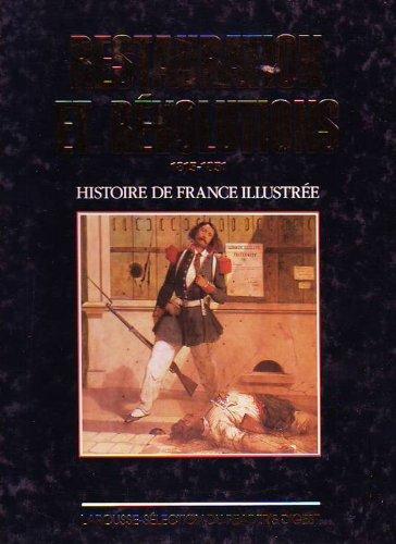 Restauration et révolutions: 1815-1851 (Histoire de France: Bernardine Melchior-Bonnet