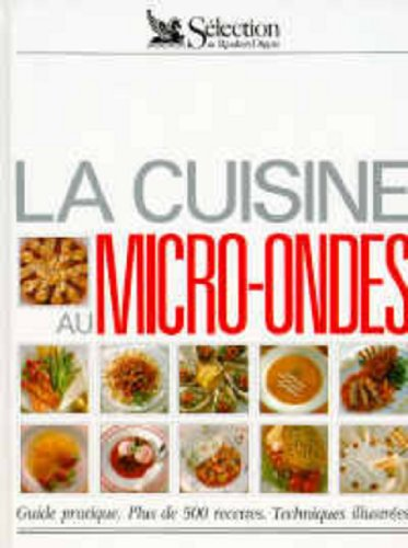 La Cuisine Au Micro-Ondes Hardcover Readers' Digest (9782709803403) by Reader's Digest