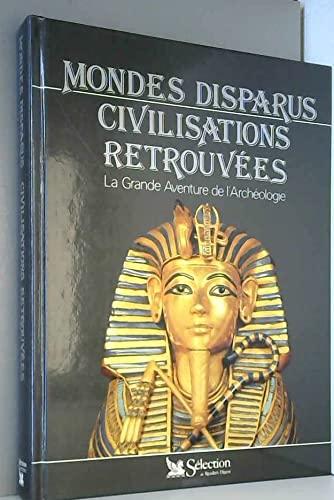 9782709803410: Mondes disparus, civilisations retrouv�es : La grande aventure de l'arch�ologie