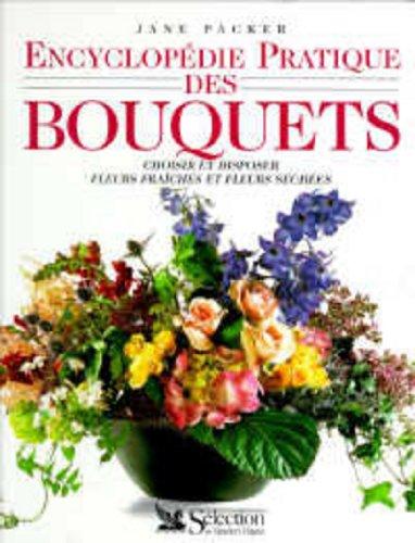 Ency.pratique Des Bouquets: Jane Packer