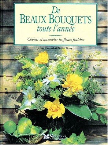 9782709807906: De beaux bouquets toute l'ann�e