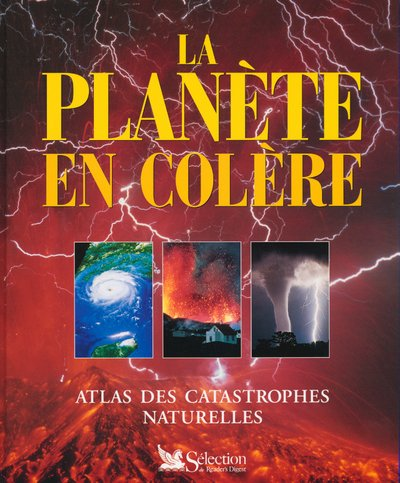 LA PLANETE EN COLERE. Atlas des catastrophes: Newson, Lesley