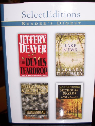 9782709811033: Readers Digest Select Editions Volume 6 1999: The Devils Teardrop by Jeffery Deaver; Lake News by Barbara Delinsky; Thunder Head by Douglas Preston and Lincoln Child; Walk to Remember by Nicholas Sparks