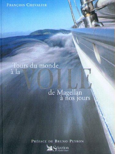 9782709811606: Le Tour du monde à la voile, de Magellan à nos jours