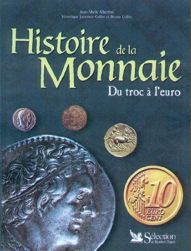 Histoire de la monnaie. Du troc à: Jean-Marie Albertini, Veronique