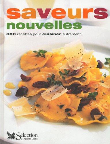 9782709812122: Saveurs nouvelles : 300 recettes pour cuisiner autrement