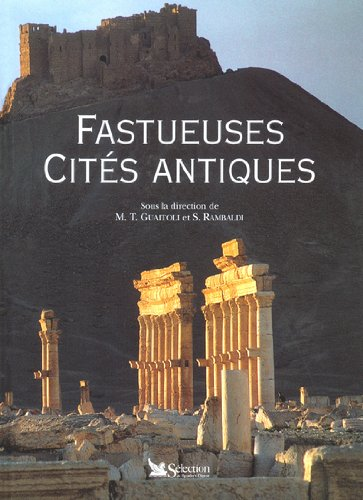 Fastueuses cités antiques.: Guaitoli,Maria-Teresa. Rambaldi,Simone.