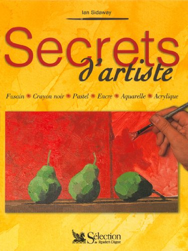 9782709813679: Secrets d'artiste : Fusain, crayon noir, pastel, encre, aquarelle, acrylinque