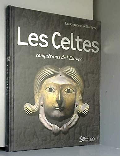 9782709813846: Les Celtes : Conquérants de l'Europe (Les grandes civilisations)