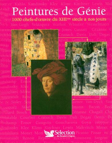 9782709817622: Peintures de Génie : 1000 Chefs-d'oeuvre du XIIIe siècle à nos jours