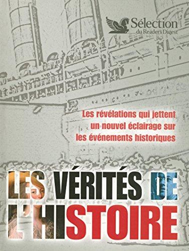 9782709818995: Les vérités de l'Histoire : Les révélations qui jettent un nouuvel éclairage sur les événements historiques