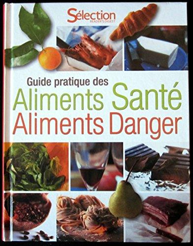 9782709822381: Guide pratique des aliments santé aliments danger