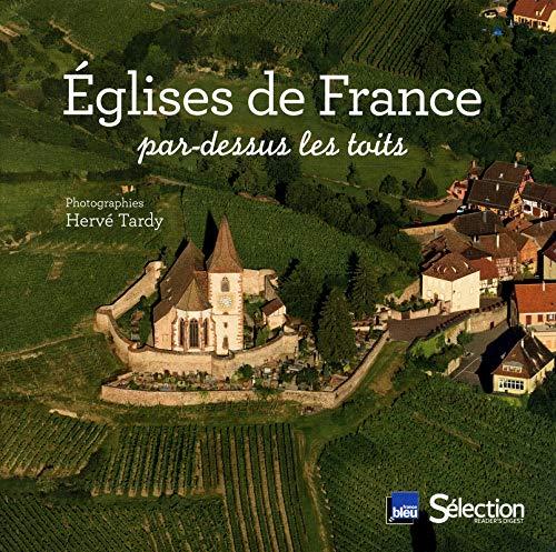 Églises de France par-dessus les toits: Tardy Hervé