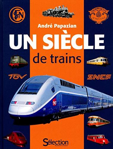 Un siècle de trains: André Papazian