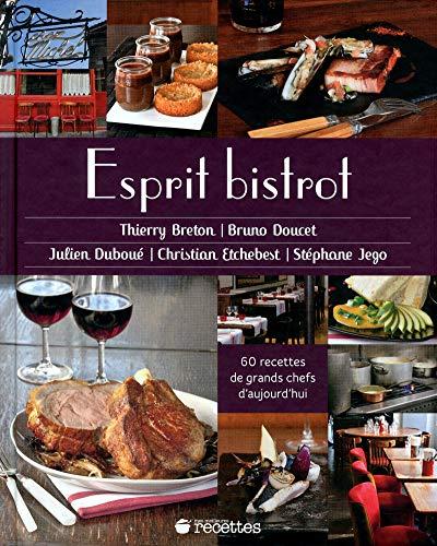9782709824118: Esprit bistrot : 60 recettes de grands chefs d'aujourd'hui (Mes meilleures recettes)