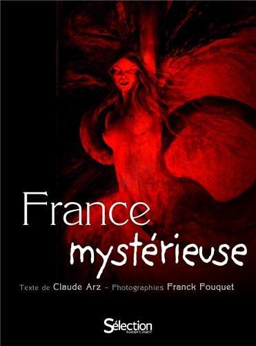 France mystérieuse: Claude Arz, Franck Fouquet