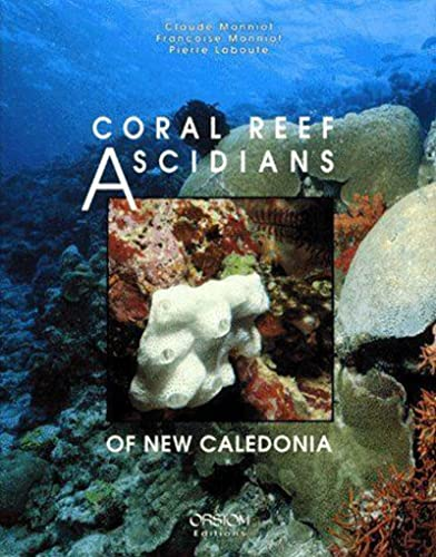 9782709910507: Coral reef ascidians of New Caledonia (Collection Faune tropicale)