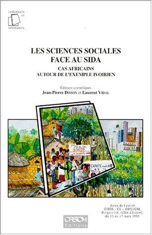 9782709912570: LES SCIENCES SOCIALES FACE AU SIDA. Cas africains autour de l'exemple ivoirien, Actes de l'atelier GIDIS - CI - ORSTOM, Bingerville (Côte-d'Ivoire), du 15 au 17 mars 1993