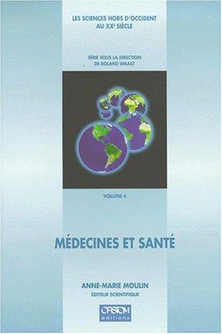 9782709912983: Les sciences hors d'Occident au XXe siècle Tome 4 : Médecines et santé
