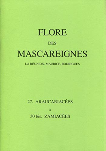 9782709914109: Flore des mascareignes. 27 araucariacees a 30bis zamiacees (French Edition)