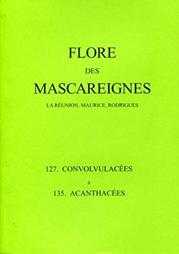 FLORE MASCAREIGNES 127 CONVOLVULACEES A 135 ACANTHACEES