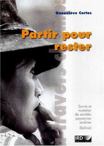 Partir pour rester: Survie et mutations de societes paysannes andines (Bolivie) (Collection A ...