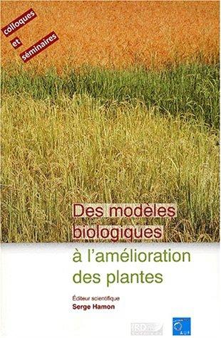 9782709914727: Des modeles biologiques a l'amelioration des plantes