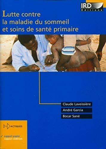 Lutte contre la maladie du sommeil et soins de santé primaire (French Edition): Claude...