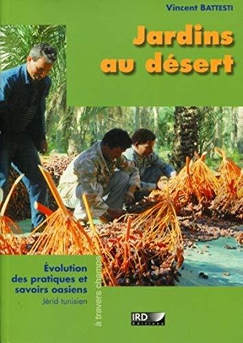 Jardins au désert, Evolution des pratiques et savoirs oasiens, Jérid tunisien: ...