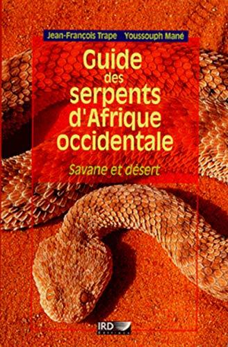 """""""guide des serpents d'afrique occidentale ; savane et désert"""""""