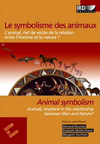 """""""le symbolisme des animaux ; l'animal clef de voute de la relation"""": E Dounias"""