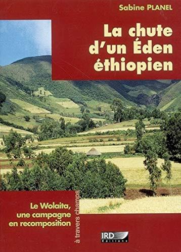 La chute d'un Eden éthiopien : Le: Sabine Planel