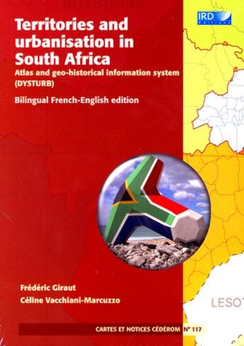 Territories and urbanisation in South Africa : Atlas and geo-historical information system (Dysturb...
