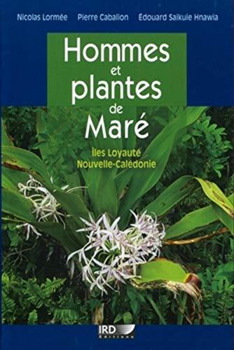 9782709917056: Hommes et plantes de Mar� : Iles loyaut�, Nouvelle-Cal�donie