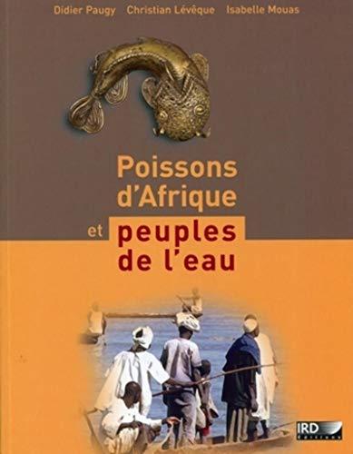 Poissons d'Afrique et peuples de l'eau (French Edition): Paugy Didier