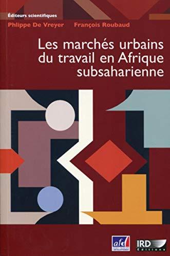 Les marchés du travail en Afrique subsahariennet: Francois Roubaud, Philippe De Vreyer