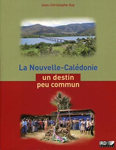 9782709917483: La Nouvelle-Calédonie, un destin peu commun