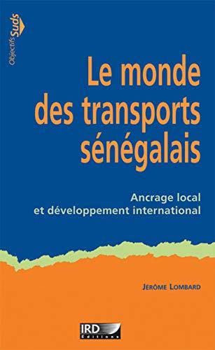9782709918527: Le monde des transports sénégalais : Ancrage local et développement international