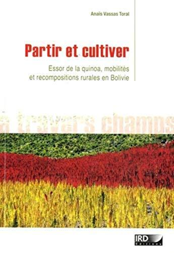 Partir et cultiver : Essor de la quinoa, mobilités et recompositions rurales en Bolivie