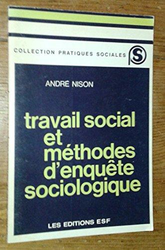 9782710100867: Travail social et methodes d'enquete sociologique (Collection Pratiques sociales) (French Edition)