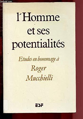 L'Homme et ses potentialités. Études en hommage: Pelicier Yves, Mucchielli