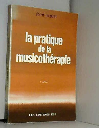 9782710105572: La pratique de la musicotherapie